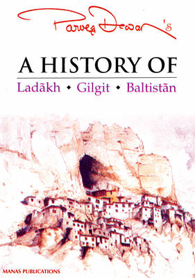 A History of Ladakh, Gilgit, Baltistan (Paperback)
