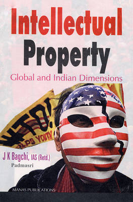 Intellectual Property: Global and Indian Dimensions (Hardback)