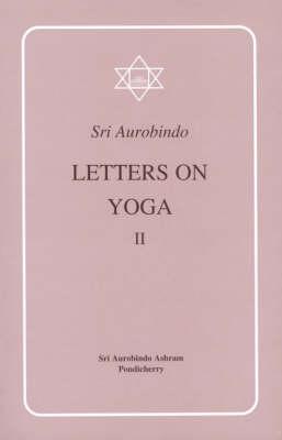 Letters on Yoga: Pt.2 (Paperback)
