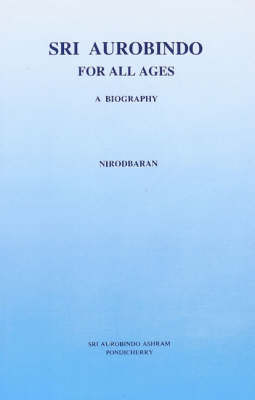 Sri Aurobindo for All Ages: A Biography (Paperback)