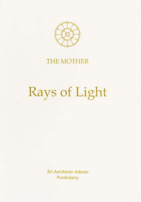 Rays of Light: Sayings of the Mother (Paperback)