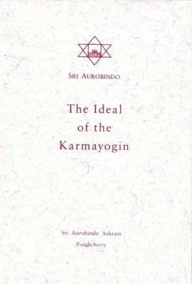 The Ideal of the Karmayogin (Paperback)