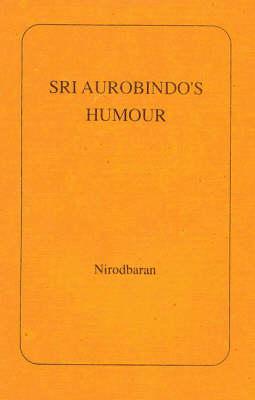 Sri Aurobindo's Humour (Paperback)
