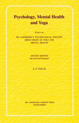 Psychology Mental Health and Yoga: Essays on Sri Aurobindo's Psychological Thought; Implications of Yoga for Mental Health (Paperback)