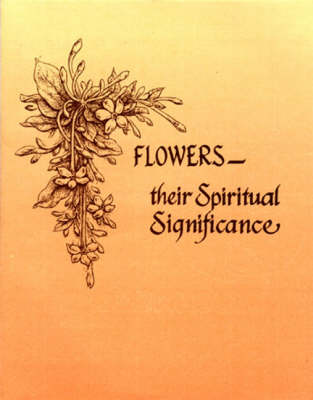 Flowers: Their Spiritual Significance (Paperback)