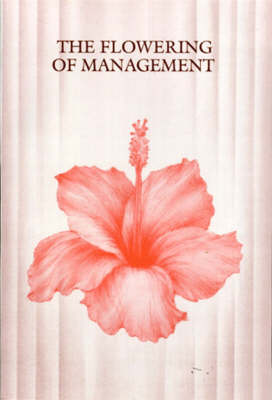 The Flowering of Management (Paperback)