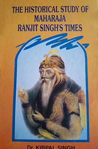 Historical Study of Maharaja Ranjit Singh's Times (Paperback)