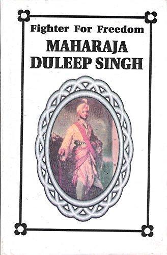 Maharaja Duleep Singh: Fighter for Freedom (Hardback)