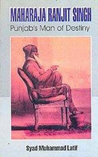Maharaja Ranjit Singh: Punjab's Man of Destiny (Hardback)