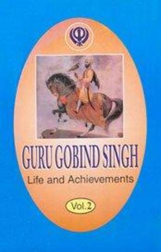 Guru Gobind Singh: His Life and Achievments - A Western Perspective (Hardback)