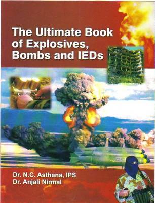 Ulrimate Book of Explosives, Bombs and IEDs (Hardback)
