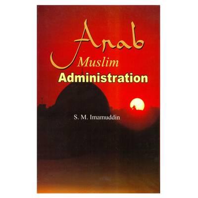 Arab Muslim Administration (Paperback)