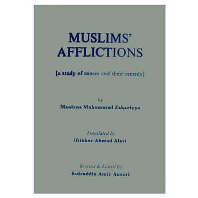 Muslim's Afflictions: A Study of Causes and Their Remedy (Paperback)