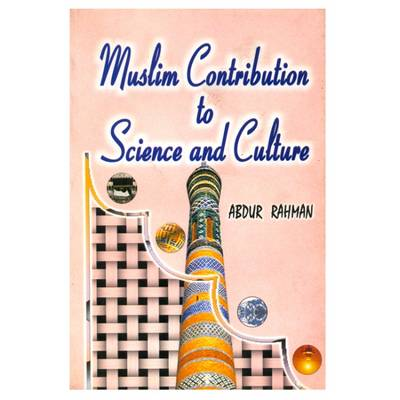 Muslim Contribution to Science and Culture (Hardback)