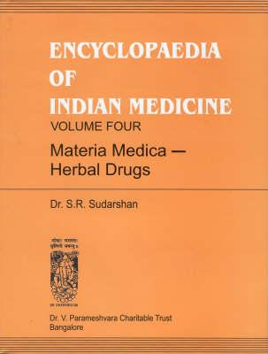 Encyclopaedia of Indian Medicine: Materia Medica - Herbal Drugs v. 4 (Paperback)