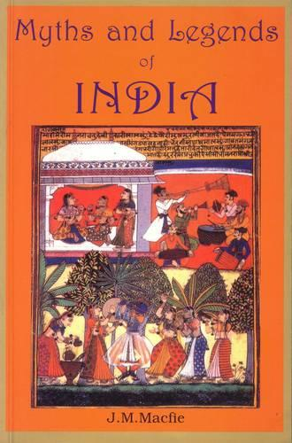 Myths and Legends of India: An Introduction to the Study of Hinduism (Hardback)