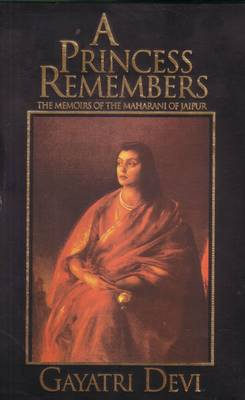 Princess Remembers: Memoirs of the Maharani of Jaipur (Paperback)