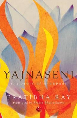 Yajnaseni: The Story of Draupadi (Paperback)