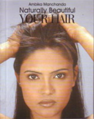Your Hair: Naturally Beautiful (Paperback)