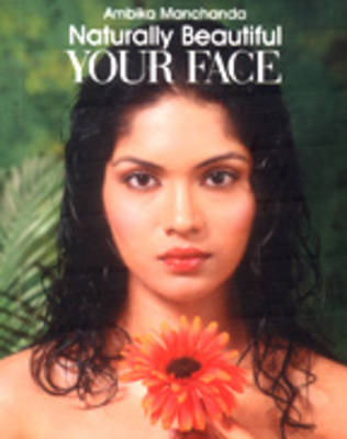 Your Face: Naturally Beautiful (Paperback)