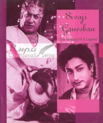Sivaji Ganeshan: The Making of a Legend (Hardback)
