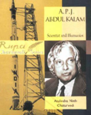 A P.J. Abdul Kalam: Scientist and Humanist (Hardback)