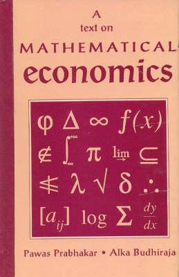 A Text on Mathematical Economics (Hardback)