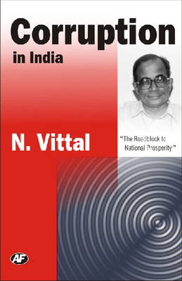 Corruption in India: The Roadblock to National Prosperity (Paperback)