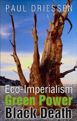 Eco-Imperialism: Green Power, Black Death (Hardback)