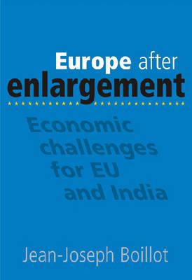 Europe After Enlargement: Economic Challenges for EU and India (Hardback)