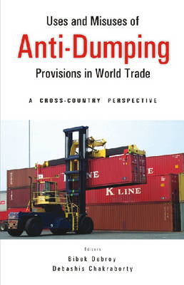 Uses and Misuses of Anti-dumping Provisions in World Trade: A Cross Country Perspective (Hardback)