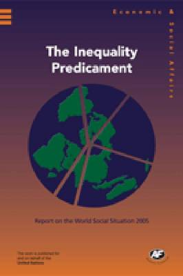 The Inequality Predicament: Report on the World Social Situation 2005 (Paperback)