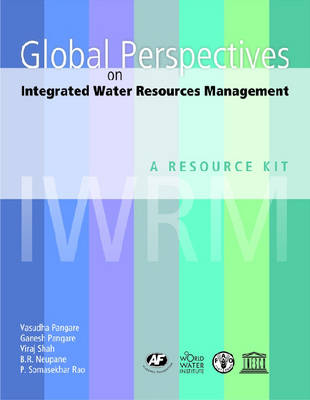 Global Perspectives on Integrated Water Resources Management: A Resource Kit (Hardback)