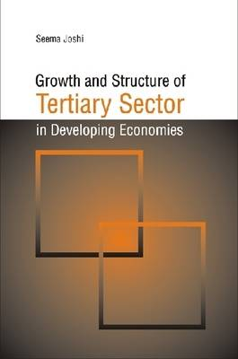 Growth and Structure of Tertiary Sector in Developing Economies (Hardback)
