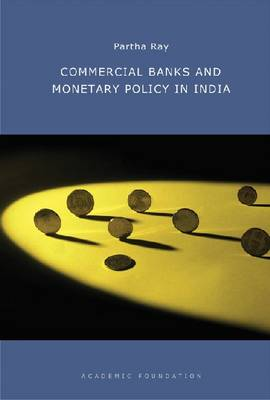 Commercial Banks and Monetary Policy in India (Hardback)