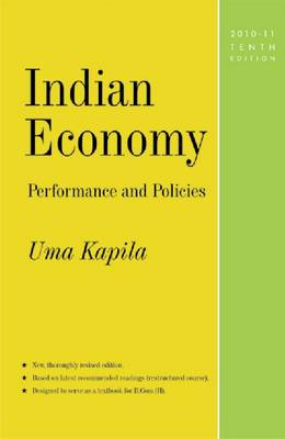 Indian Economy: Performance and Policies: 10th Edition, 2010-11 (Paperback)