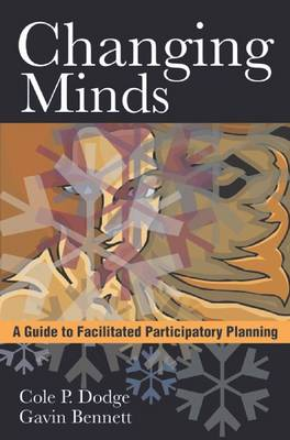 Changing Minds: A Guide to Facilitated Participatory Planning (Paperback)