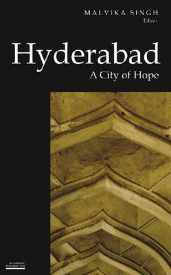 Hyderabad: A City of Hope (Historic and Famed Cities of India) (Paperback)
