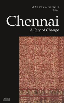 Chennai: A City of Change (Historic and Famed Cities of India) (Paperback)