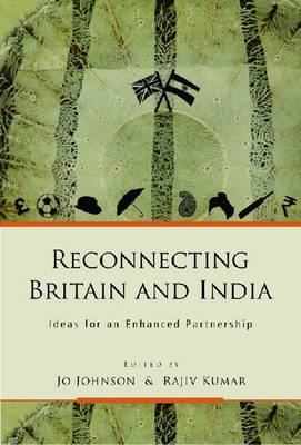Reconnecting Britain and India: Ideas for an Enhanced Partnership (Hardback)