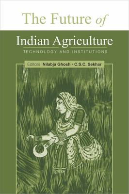 The Future of Indian Agriculture: Technology and Institutions (Hardback)
