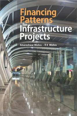 Financing Patterns for Infrastructure Projects (Hardback)