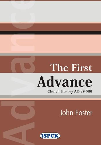 The First Advance-Church History A.D. 29-500 (Paperback)