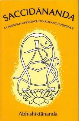 Saccidananda: Christian Approach to Advaitic Experiences (Paperback)