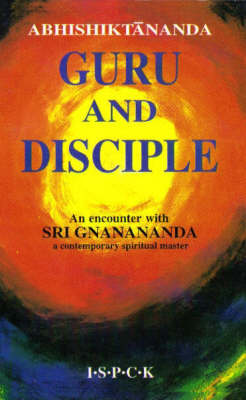 Guru and Discple: An Encounter with Sri Gnanananda (Paperback)