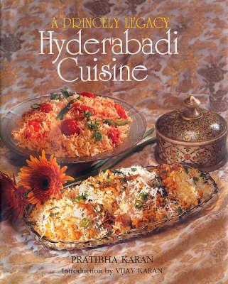 Princely Legacy Hyderabadi Cuisine (Hardback)