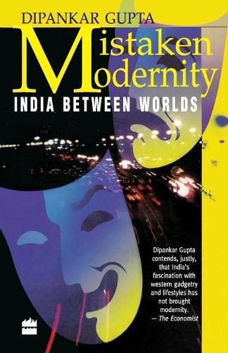 Mistaken Modernity: India between Worlds (Paperback)