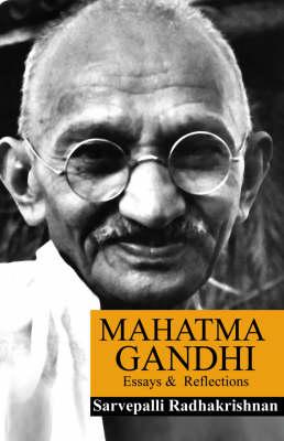 Mahatma Gandhi: Essays and Reflections (Paperback)