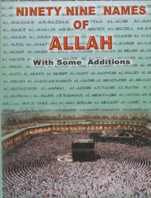Ninety Nine Names of Allah: With Some Additions (Paperback)