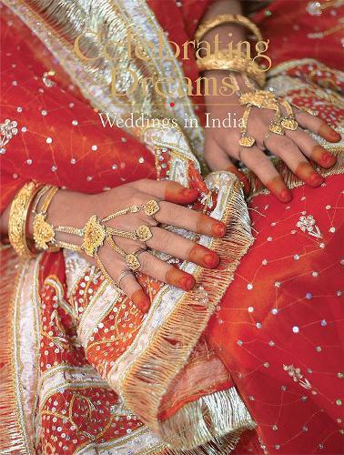 Celebrating Dreams: Weddings in India (Hardback)